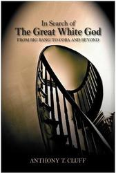 In Search of the Great White God: From Big Bang to Coba and Beyond